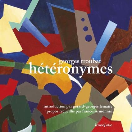 <b>Georges Troubat</b><br>Hétéronymes