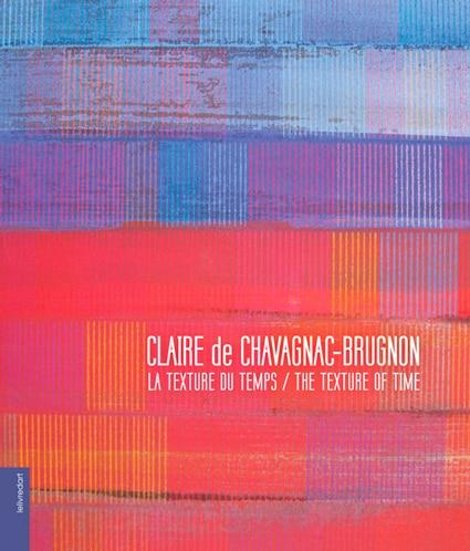 <b>Claire de Chavagnac-Brugnon </b><br>La Texture du temps