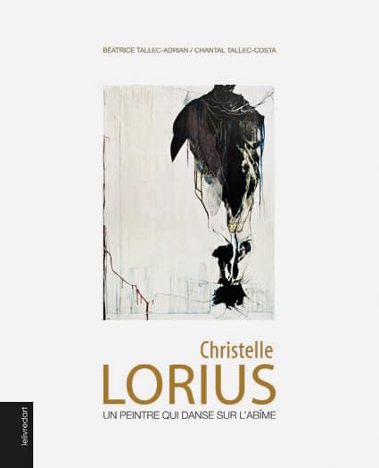 <b>Christelle Lorius </b><br>Un peintre qui danse sur l'abîme