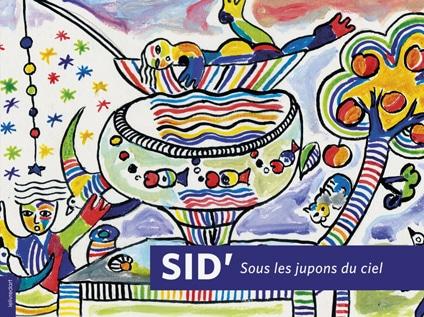 <b>Sid' </b><br>Sous les jupons du ciel