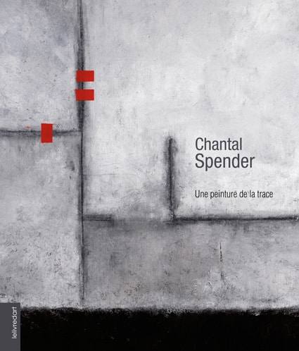 <b>Chantal Spender </b><br>Une peinture de la trace