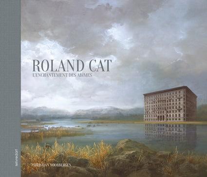 <b>Roland Cat </b><br>L'enchantement des abîmes