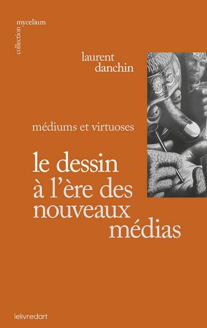 <b>Le Dessin à l'ère des nouveaux médias </b><br>Laurent Danchin