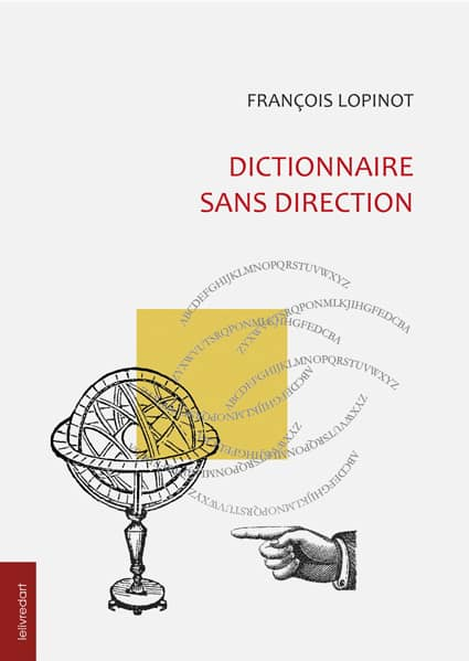 <b>François Lopinot </b><br>Dictionnaire sans direction