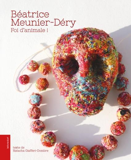 <b>Béatrice Meunier-Déry </b><br>Foi d'animale !