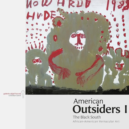 <b>American outsiders 1 </b><br>The Black South – African-American Vernicular Art