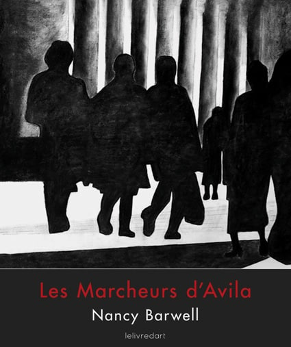<b>Nancy Barwell </b><br>Les Marcheurs d'Avila