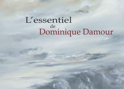 <b>Dominique Damour</b><br> L'essentiel de Dominique Damour