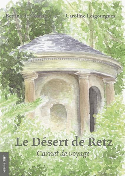Le désert de Retz – Carnet de voyage