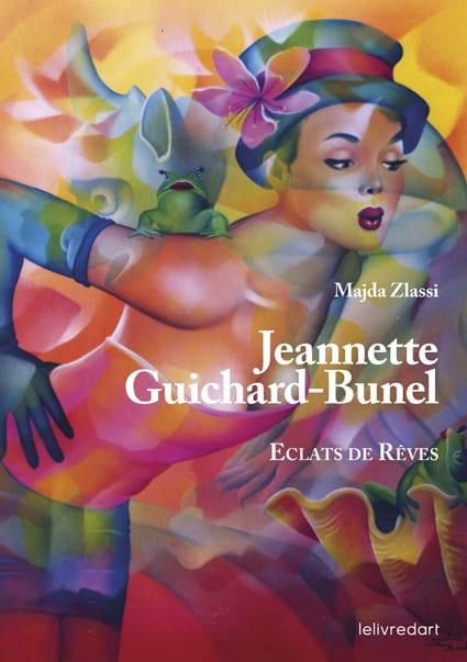 <b>Jeannette Guichard-Bunel </b><br>Eclats de rêves