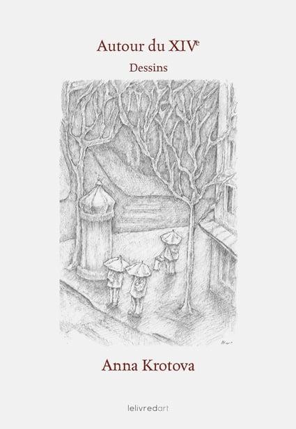 <b>Anna Krotova </b><br>Autour du XIVe – Dessins