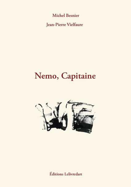<b>Jean-Pierre Vielfaure et Michel Besnier </b><br>Nemo, Capitaine