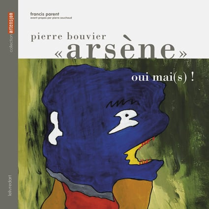 <b>Pierre Bouvier Arsène </b><br>oui mai(s) !