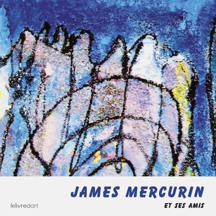 <b>James Mercurin </b><br>et ses amis