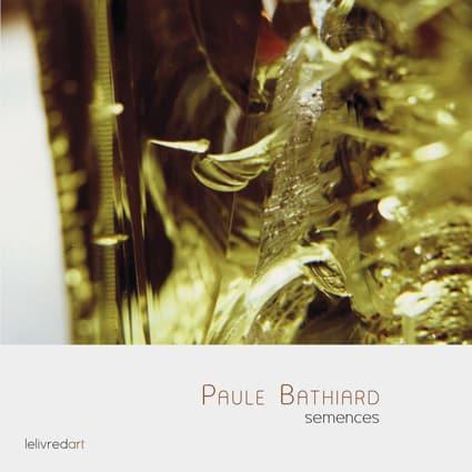 <b>Paule Bathiard</b> Semences