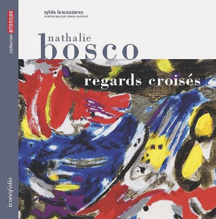 <b>Nathalie Bosco </b><br>Regards croisés
