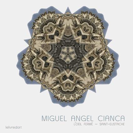 <b>Miguel Angel Cianca </b><br>L'œil fermé