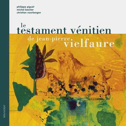 <b>Jean-Pierre Vielfaure </b><br>Le Testament vénitien