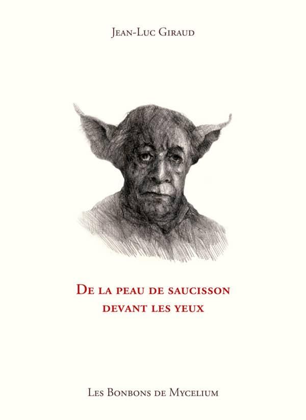 Jean-Luc Giraud – De la peau de saucisson devant les yeux