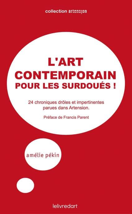<b>Amélie Pékin </b><br>L'art contemporain pour les surdoués !