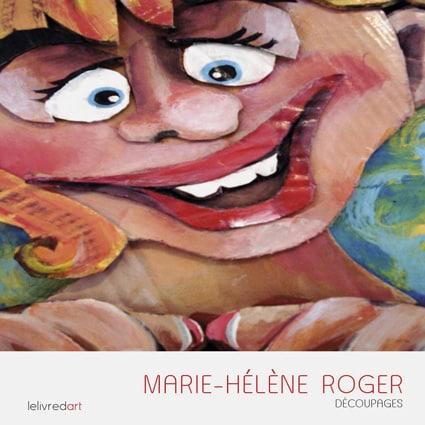 <b>Marie-Hélène Roger </b><br>Découpages