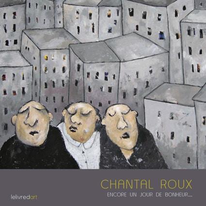 <b>Chantal Roux </b><br>Encore un jour de bonheur…