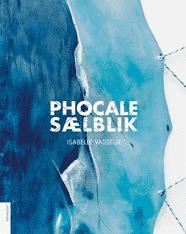 Isabelle Vasseur – Phocale Sælblik
