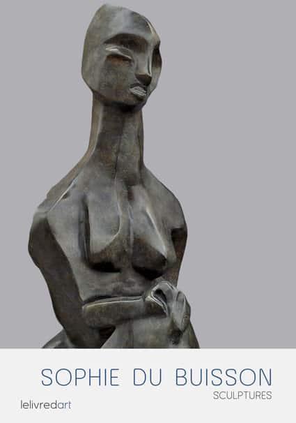 <b>Sophie du Buisson </b><br>Sculptures