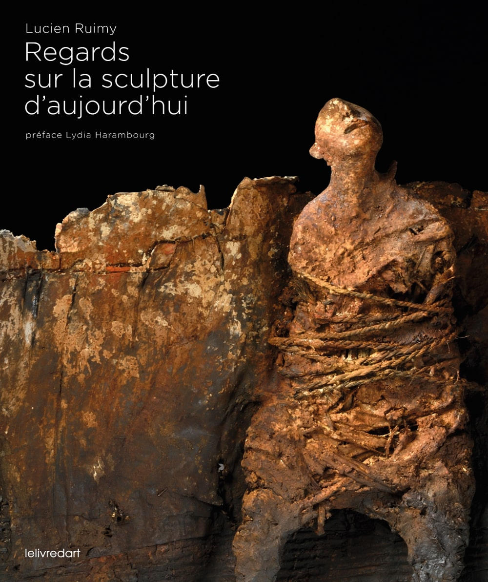 Regards sur la sculpture d'aujourd'hui – Lucien Ruimy