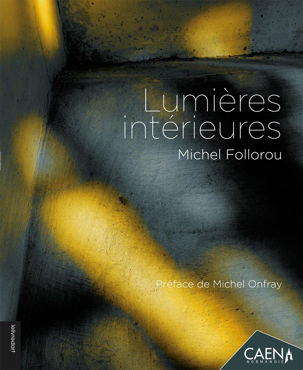 Michel Follorou – Lumières intérieures