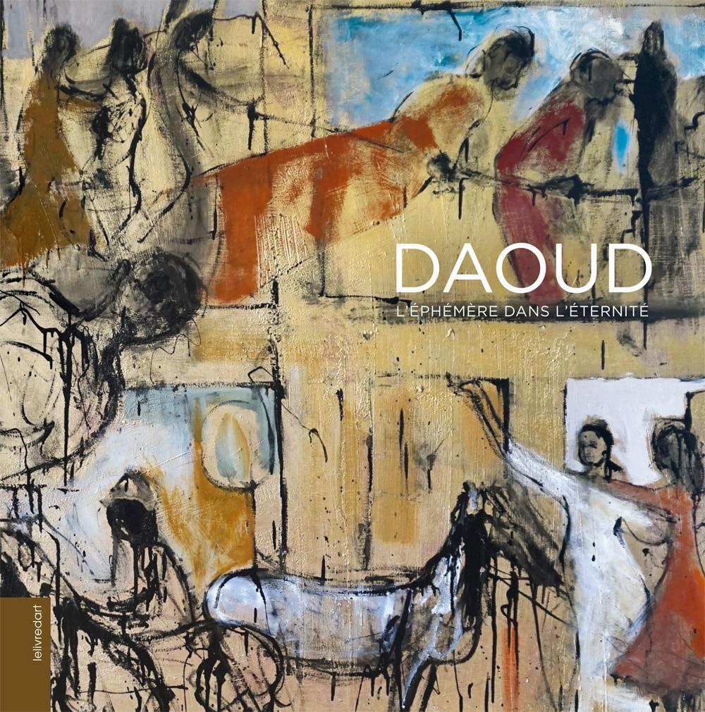 David Daoud – L'Éphémère dans l'éternité