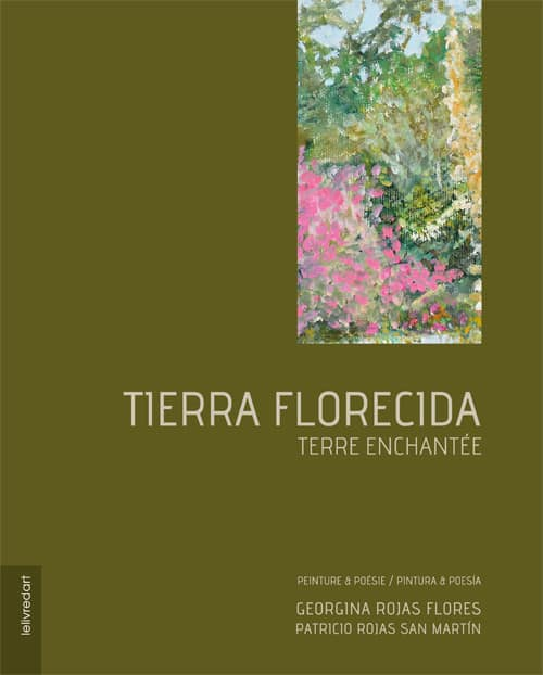 Tierra Florecida – Georgina Rojas Flores, Patricio Rojas San Martín