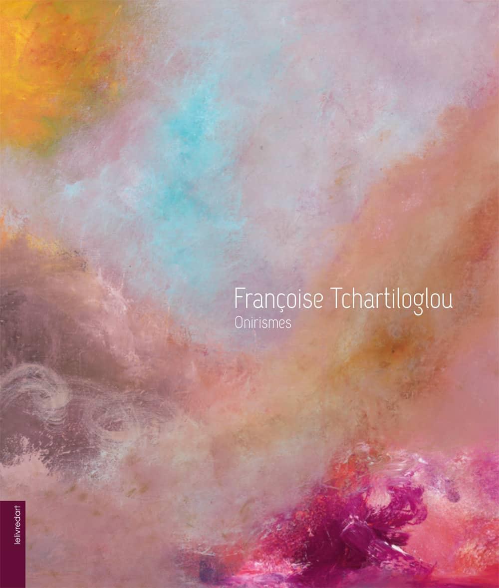 Françoise Tchartiloglou – Onirisme