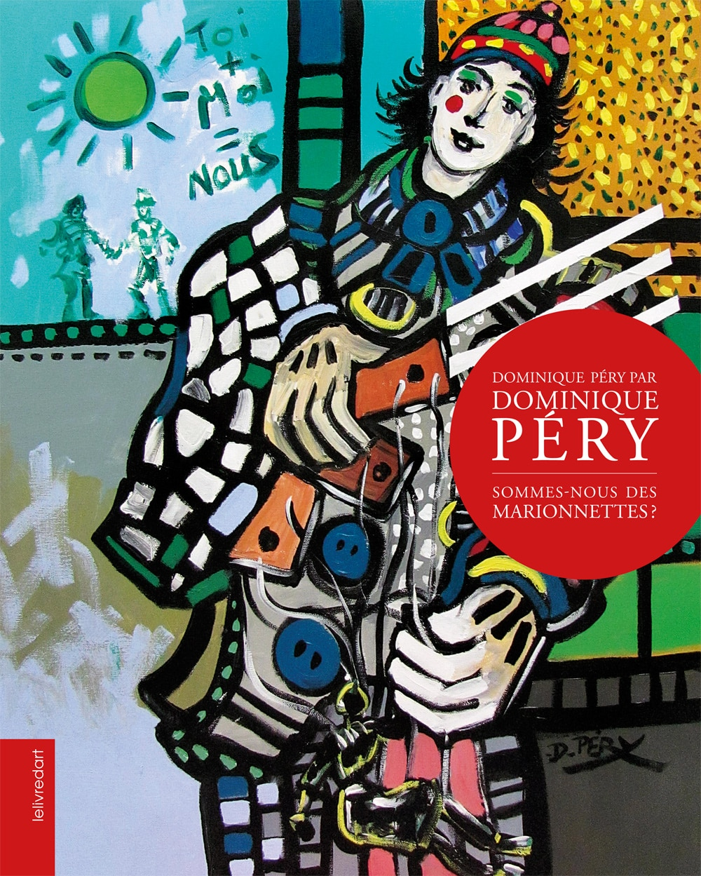 Dominique Pery – Sommes-nous des marionnettes ?