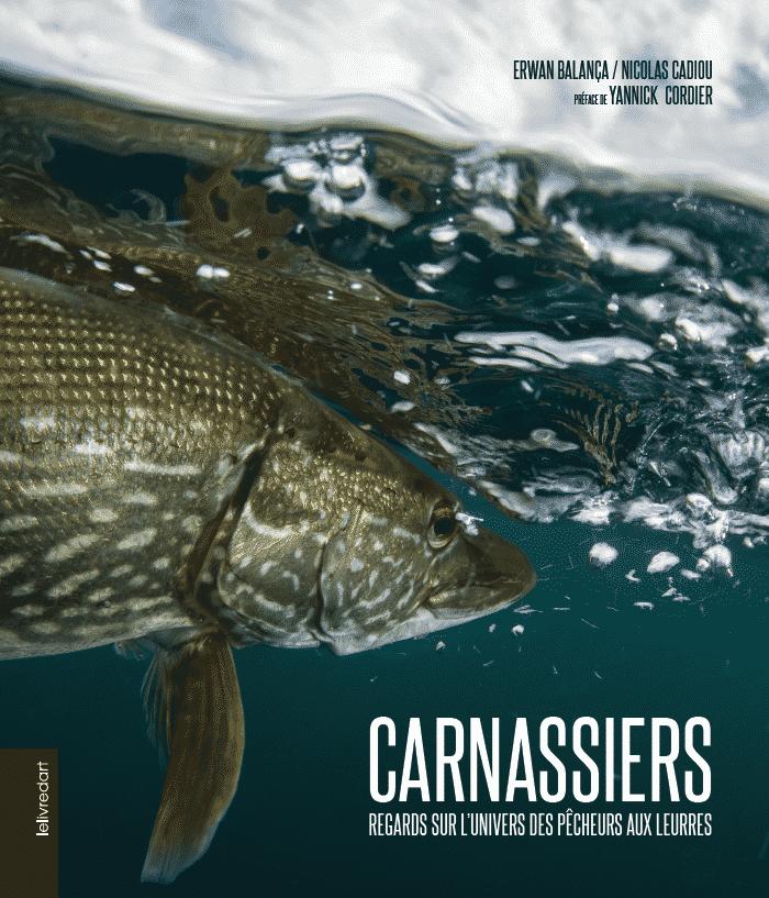 Carnassiers – Regards sur l'univers des pêcheurs aux leurres