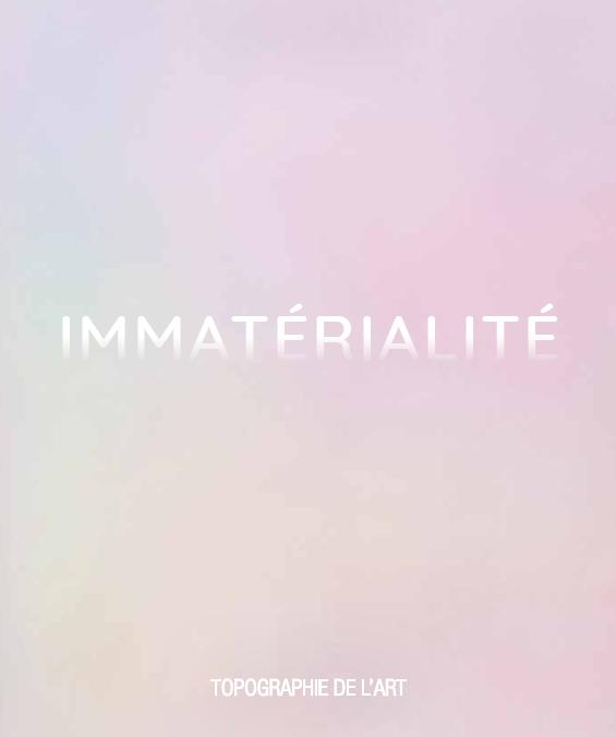 Topographie de l'art – Immatérialité