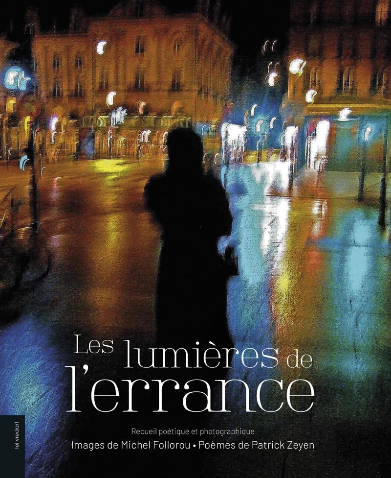 Michel Follorou / Patrick Zeyen – Les lumières de l'errance